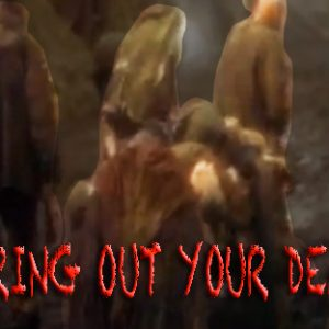 Bring Out Yer Dead - thanks to the Sons and Daughters of Python, Monty